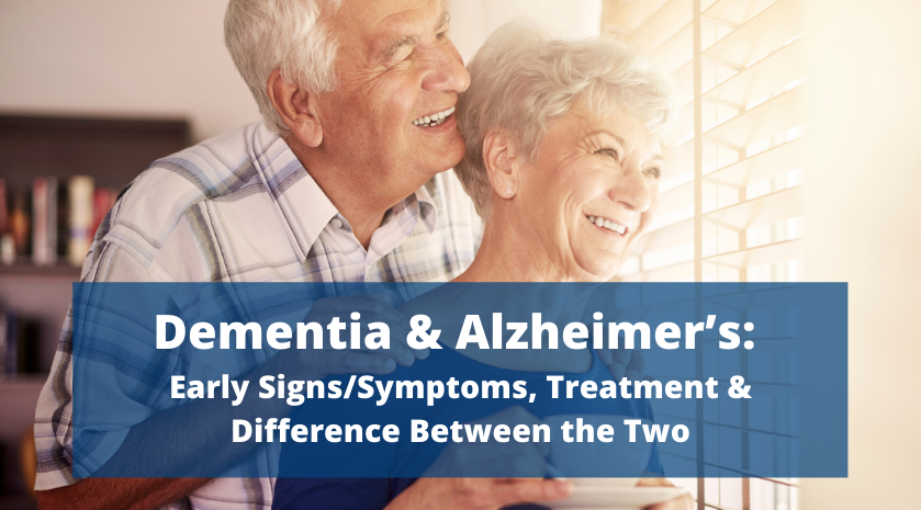 Dementia & Alzheimer's: Early Signs/Symptoms, Treatment & Difference Between the Two