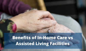 Benefits of In-Home Care vs Assisted Living Facilities