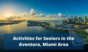Activities for Seniors in the Aventura, Miami Area
