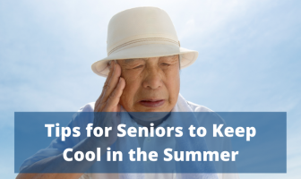Tips for Seniors to Keep Cool in the Summer