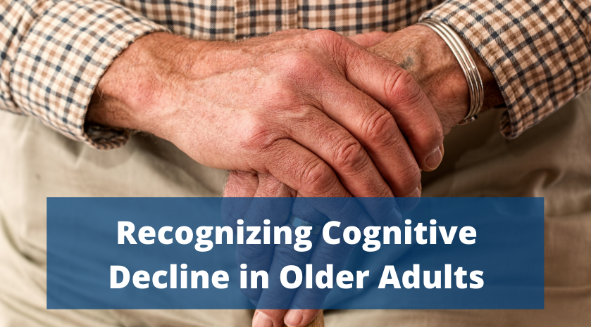 Recognizing Cognitive Decline in Older Adults