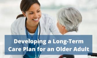 Developing a Long-Term Care Plan for an Older Adult
