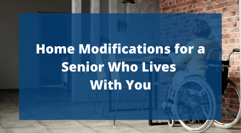 Home Modifications for a Senior Who Lives With You