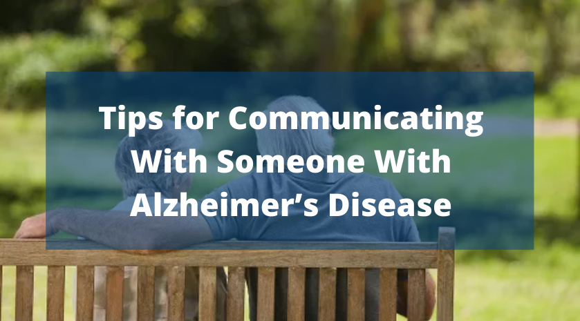 Tips for Communicating With Someone With Alzheimer's Disease