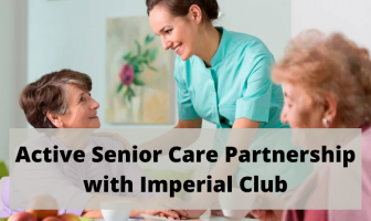 Active Senior Care Partnership with Imperial Club