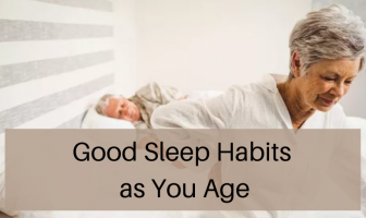 Good Sleep Habits As You Age