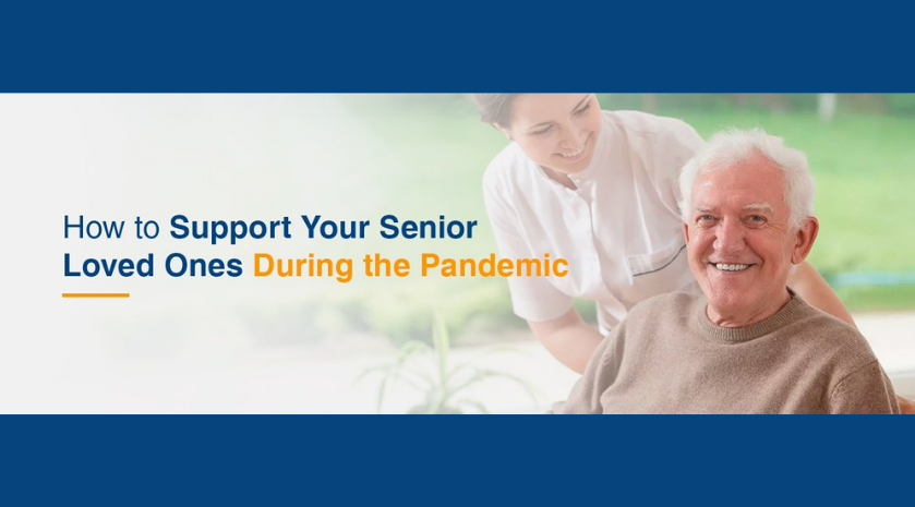 How to Support Your Senior Loved Ones During the Pandemic